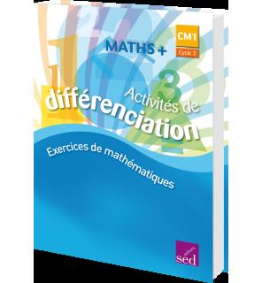 Maths + CM1 - Classeur d'activités de différenciation - Éd. 2016