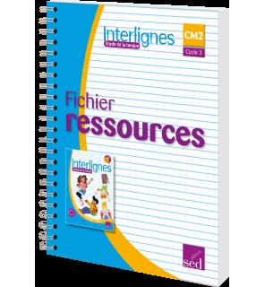 Interlignes CM2 - Fichier ressources (Éd. 2018)