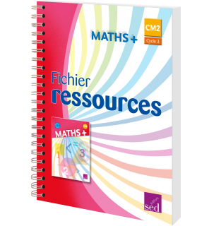 Maths + CM2 - Fichier ressources - Éd. 2018