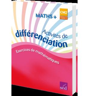 Maths + CM2 - Classeur d'activités de différenciation - Éd. 2018