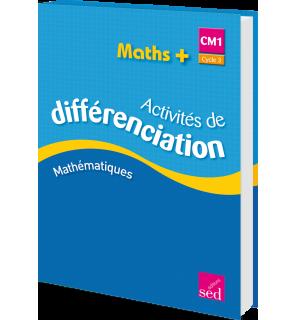 Maths + CM1 - Classeur d'activités de différenciation