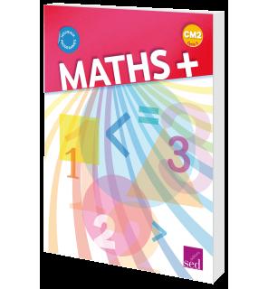 Maths + CM2 - Manuel de l'élève - Éd. 2018