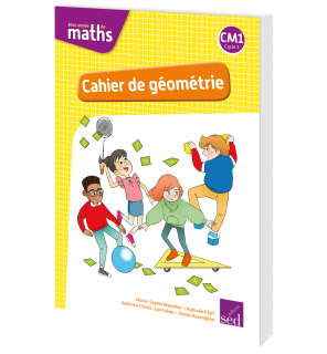 Mon année de maths CM1 - Cahier de géométrie