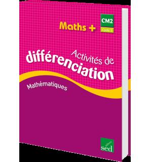 Maths + CM2 - Classeur d'activités de différenciation